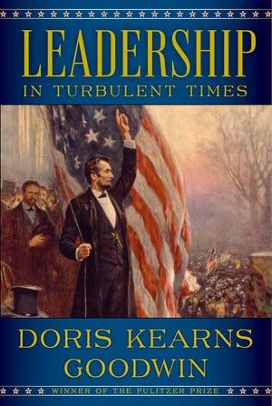 """Leadership: In Turbulent Times"" by Doris Kearns Goodwin"