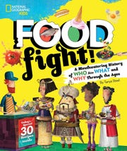 """Food Fight! A Mouthwatering History of Who Ate What and Why Through the Ages"" by Tanya Steel."