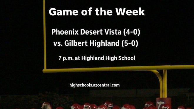Richard Obert's Week 6 Game of the Week: Desert Vista at Highland.