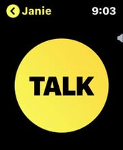 The Apple Watch Walkie-Talkie app. Press the Talk button to talk.