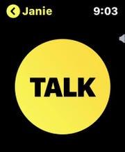 The Apple Watch Walkie-Talkie app. Press the Talk button to talk.