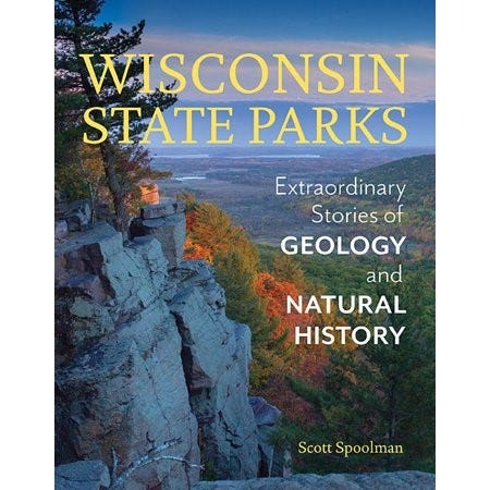 """""""Wisconsin State Parks: Extraordinary Stories of Geology and Natural History"""" by Scott Spoolman"""