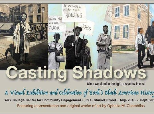 """Casting Shadows"" will be exhibited at YCP's Center for Community Engagement for 12 months. The exhibit description says this about its goal: ""It is designed to change the narratives we tell about the Black history and the Black community."" For more about the artist: opheliachambliss.com. And for details about the center:  https://bit.ly/2zmHXNq."