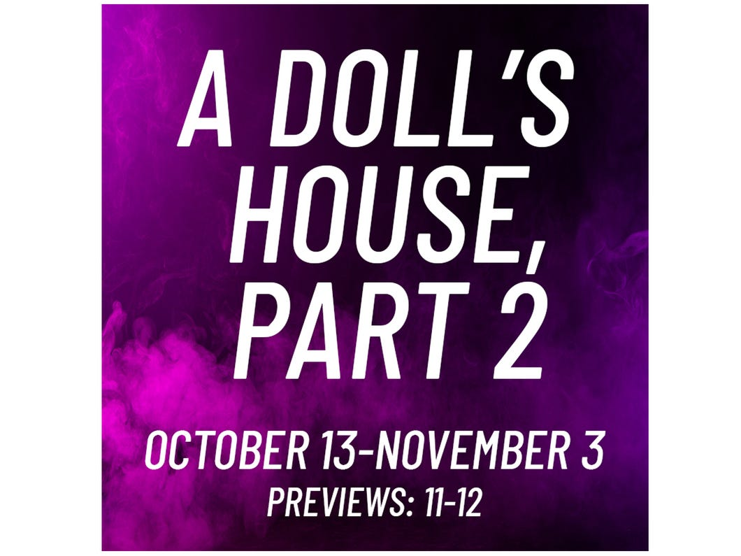 OCT. 11 NASHVILLE REPERTORY THEATRE PRESENTS A DOLL'S HOUSE, PART 2: Through Nov. 3, Tennessee Performing Arts Center, $25-$52.50