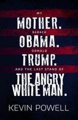 """""""My Mother. Barack Obama. Donald Trump. And the Last Stand of the Angry White Man."""" by Kevin Powell"""