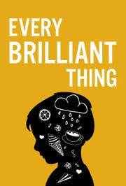 """Every Brilliant Thing"""