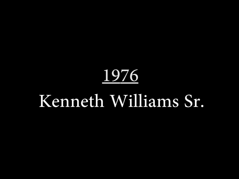 Kenneth Williams Sr. (1976)