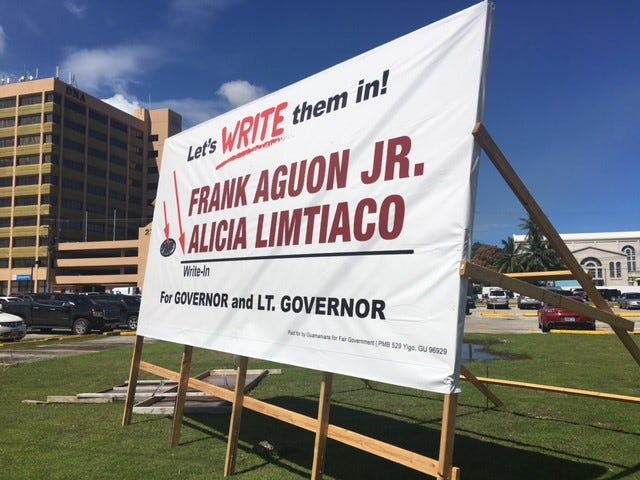 A sign, promoting a write-in campaign in the gubernatorial election, is shown Sept. 26. The sign was paid for by the political action committee Guamanians for Fair Government.