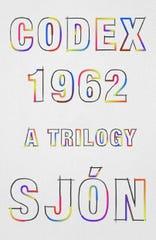 """""""Codex 1962: A Trilogy"""" by Sjon."""