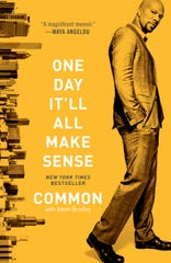 """One Day It'll All Make Sense"" by Common."