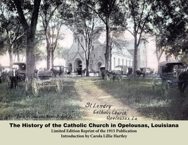 'The History of Catholic Church in Opelousas, Louisiana,' limited edition reprint available now.