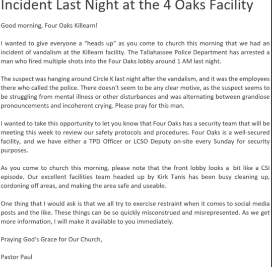 Here is Pastor Paul's response to the incident at Four Oaks Church where shots were fired into the empty building.