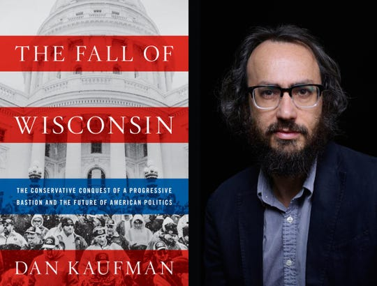"Dan Kaufman and his book ""The Fall of Wisconsin."""