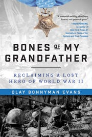 "Clay Bonnyman Evans will speak on his new book, ""Bones of My Grandfather: Reclaiming a Lost Hero of World War II"" on Sunday, Oct. 14, at Union Ave. Books, 517 Union Ave., and Monday, Oct. 15, at the Tellico Village Public Library, Loudon."