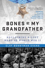 """Clay Bonnyman Evans will speak on his new book, """"Bones of My Grandfather: Reclaiming a Lost Hero of World War II"""" onSunday, Oct. 14, at Union Ave.Books, 517 Union Ave., andMonday, Oct. 15, at the Tellico Village Public Library,Loudon."""