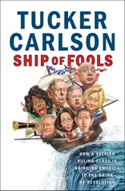 """Ship of Fools: How a Selfish Ruling Class is Bringing America to the Brink of Revolution,"" by Fox News commentator Tucker Carlson, published Tuesday, Oct. 2, 2018."