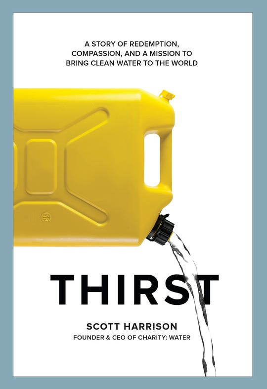 """This is the cover of Scott Harrison's new book, """"Thirst."""" Harrison is the founder and CEO of charity: water."""