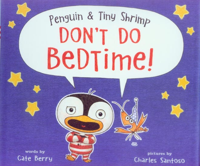 """Penguin & Tiny Shrimp Don't Do Bedtime"" by Cate Berry"