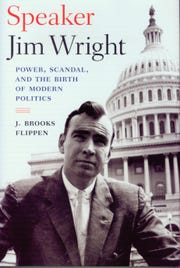 """Speaker Jim Wright: Power, Scandal, and the Birth of Modern Politics"" by J. Brooks Flippen"