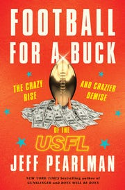 """Jeff Pearlman's book, """"Football For a Buck: The crazy rise and crazier demise of the USFL,"""" features many stories on the former Memphis Showboats franchise."""