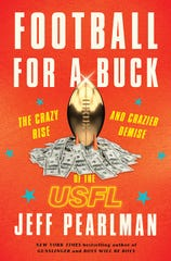 "Jeff Pearlman's book, ""Football For a Buck: The crazy rise and crazier demise of the USFL,"" features many stories on the former Memphis Showboats franchise."