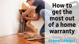 Get the most out of your homeowners warranty with these tips.