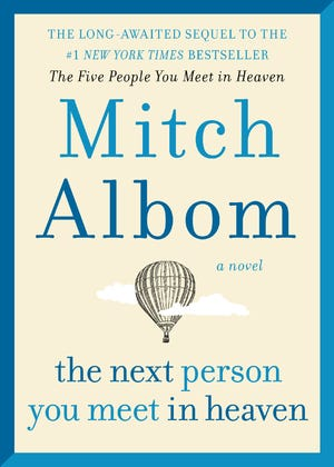 """The Next Person You Meet in Heaven"" by Mitch Albom"