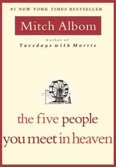 """The Five People You Meet in Heaven"" by Mitch Albom"