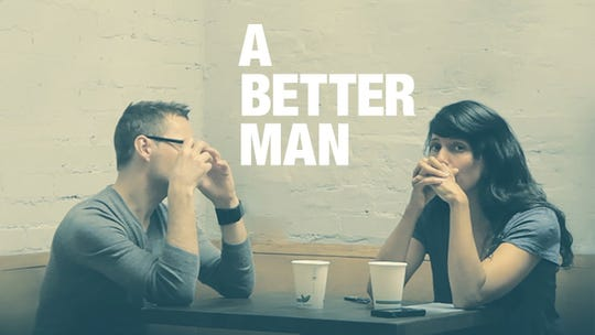 "A timely documentary about abuse, ""A Better Man"" screens Wednesday."