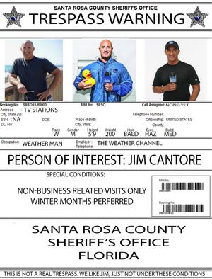 "The Santa Rosa County Sheriff's Office issued a fake ""no trespassing"" notice for The Weather Channel's Jim Cantore ahead of Hurricane Michael."