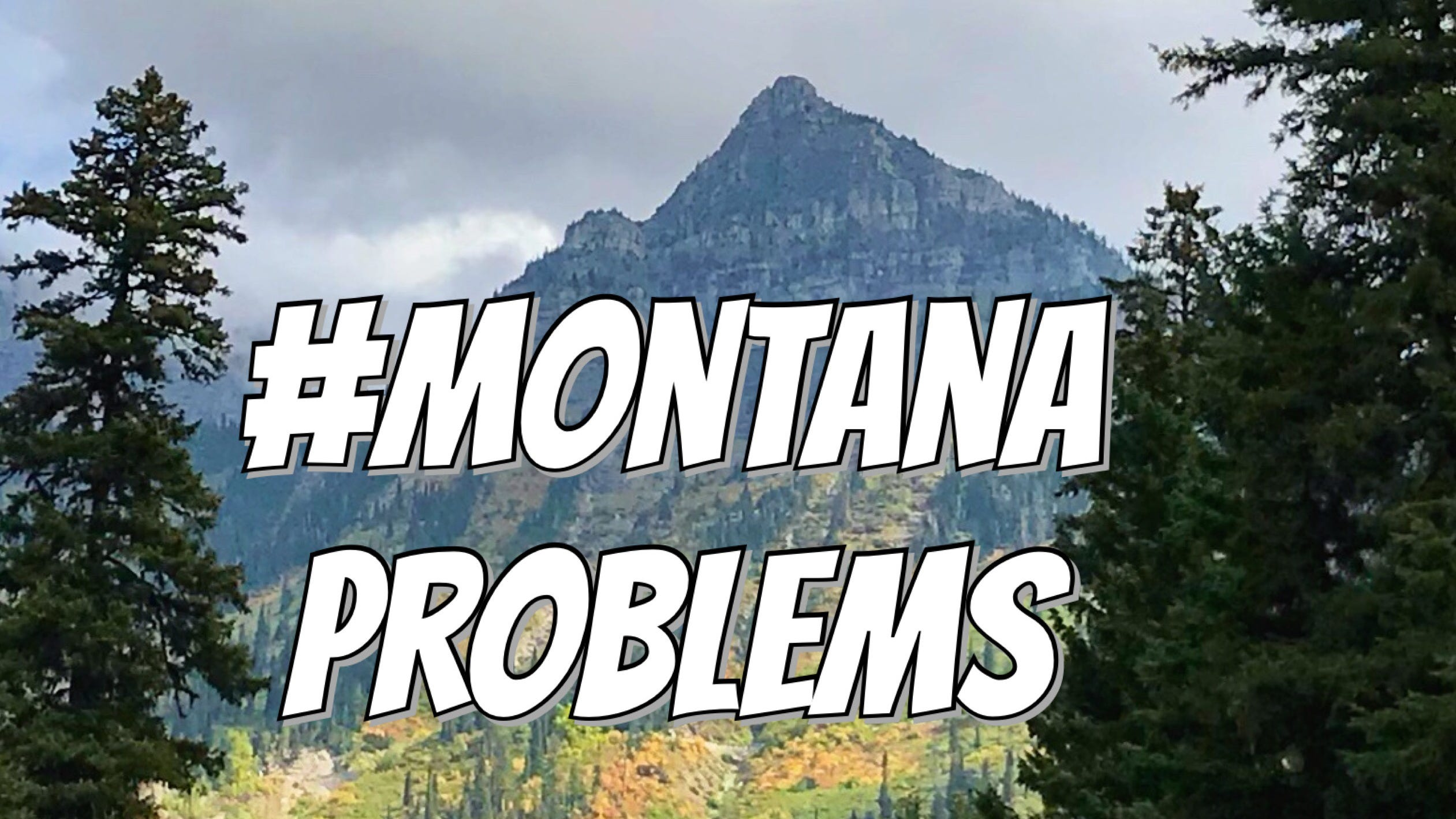 #MontanaProblems