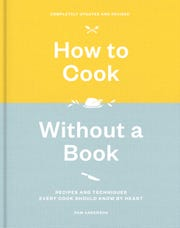 """Pam Anderson completely redid her popular 2000 book, offering """"recipes and techniques every cook should know by heart."""""""