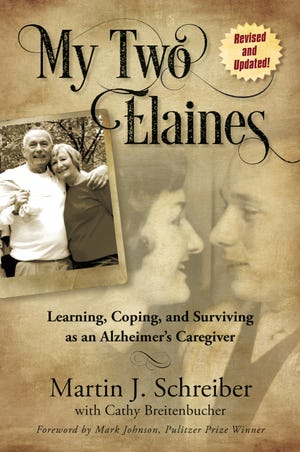 'My Two Elaines: Learning, Coping, and Surviving as an Alzheimer's Caregiver,' by Martin J. Schreiber.