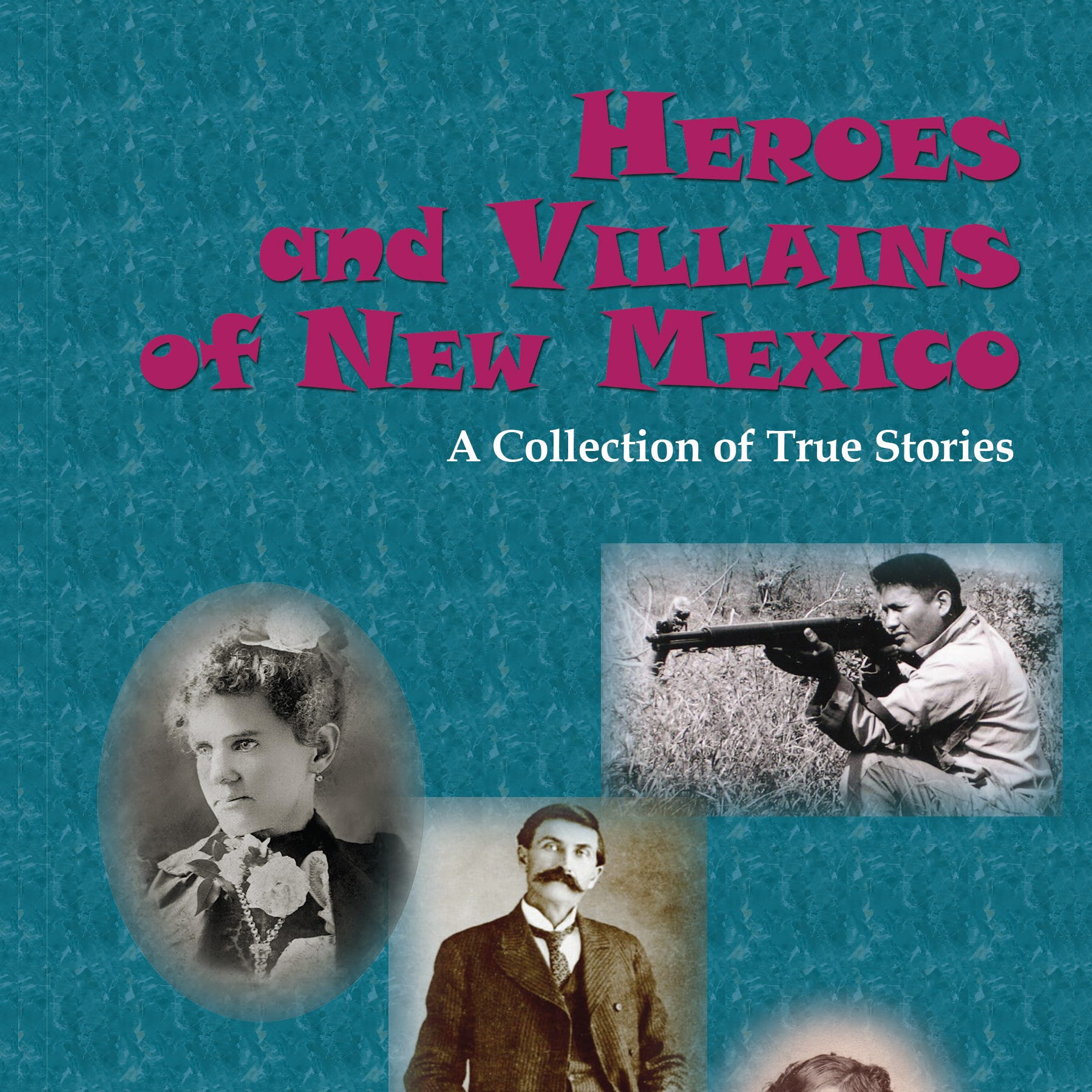 'Heroes and Villains of New Mexico' rounds up state's nonfiction history