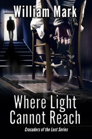 """Where Light Cannot Reach"" is part of the Crusaders of the Lost Series by William Mark."