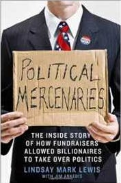 """Political Mercenaries: The Inside Story of How Fundraisers Allowed Billionaires to Take Over Politics"""