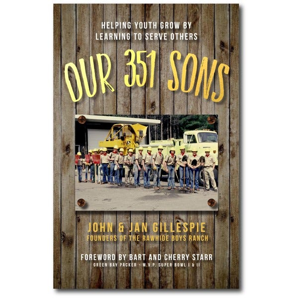 """Our 351 Sons: Helping Youth Grow by Learning to Serve Others"" by John and Jan Gillespie"