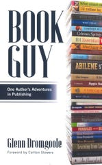 """Book Guy: One Author's Adventures in Publishing"" by Glenn Dromgoole"
