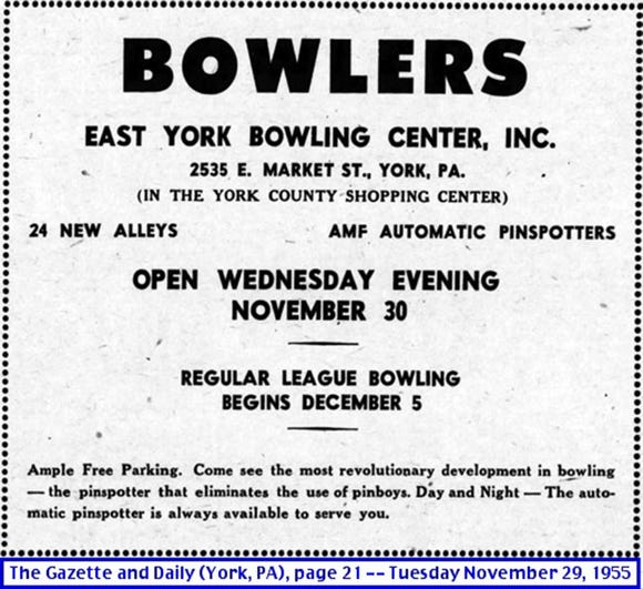This ad for the opening of the East York Bowling Center came from The Gazette and Daily, Tuesday November 29, 1955, page 21. It came from the newspaper microfilm collection of the York County History Center and was found by Yorkblogger Stephen Smith.