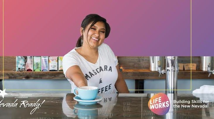 The Life Works campaign is helping high school students become successful in Nevada's economy.