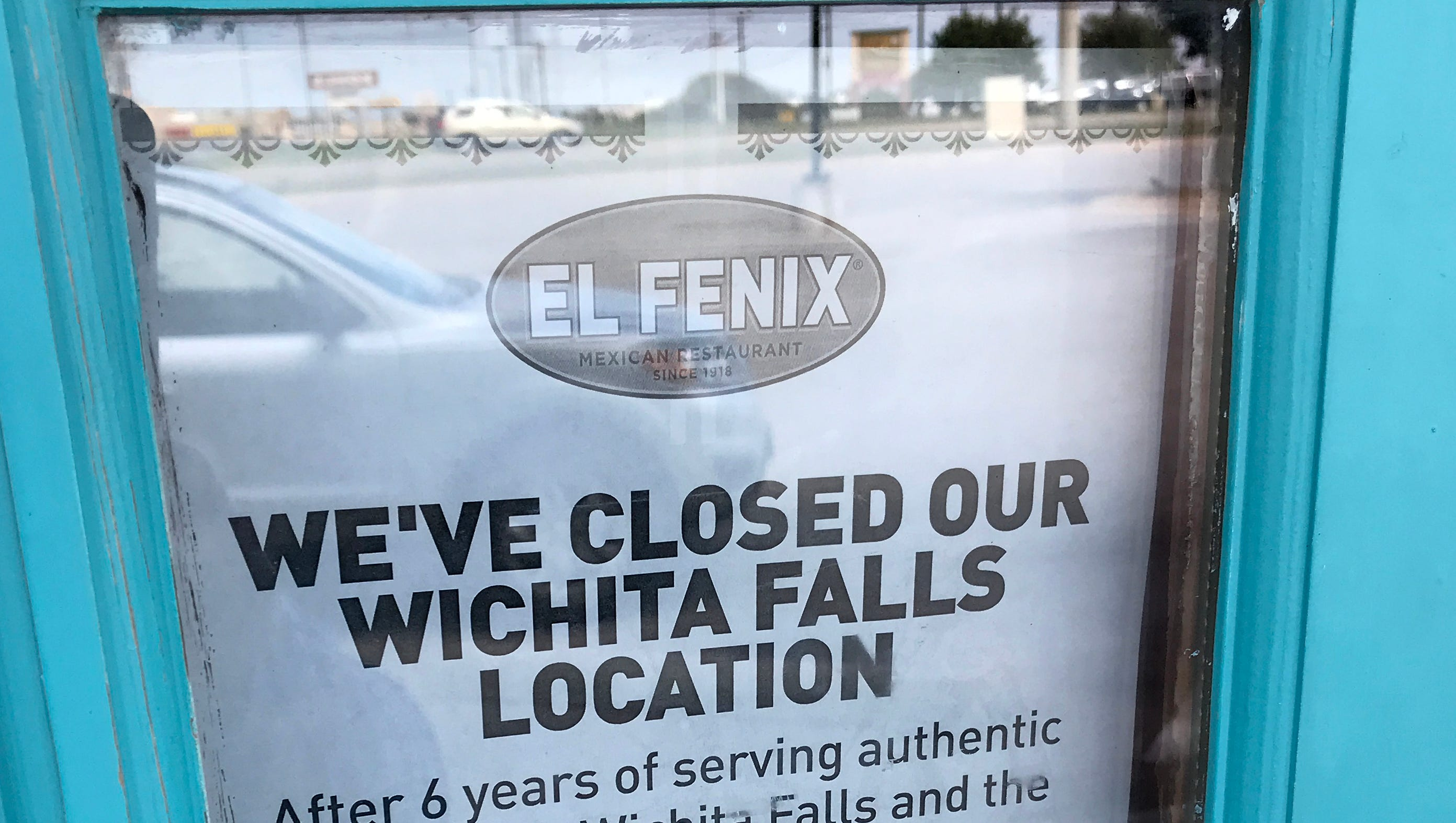 A sign posted in the window of El Fenix served as a notice that the restaurant has closed after 6-years of serving Wichita Falls
