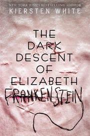 """""""The Dark Descent of Elizabeth Frankenstein."""""""