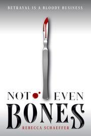 """""""Not Even Bones."""""""