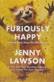 """""""Furiously Happy: A Funny Book About Horrible Things"""" by Jenny Lawson."""
