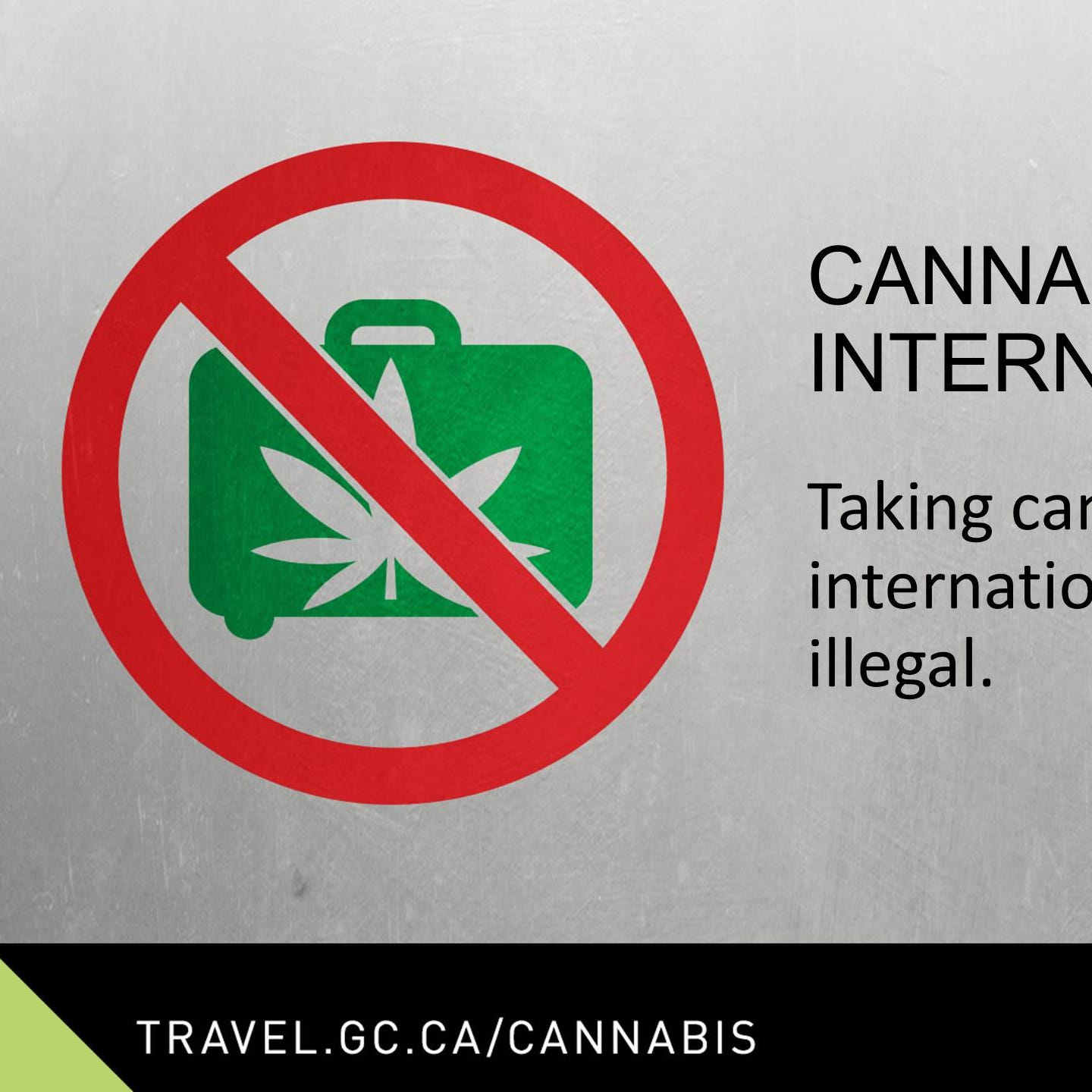 This border sign produced by the Canadian government warns travelers not to take cannabis across Canada's border.