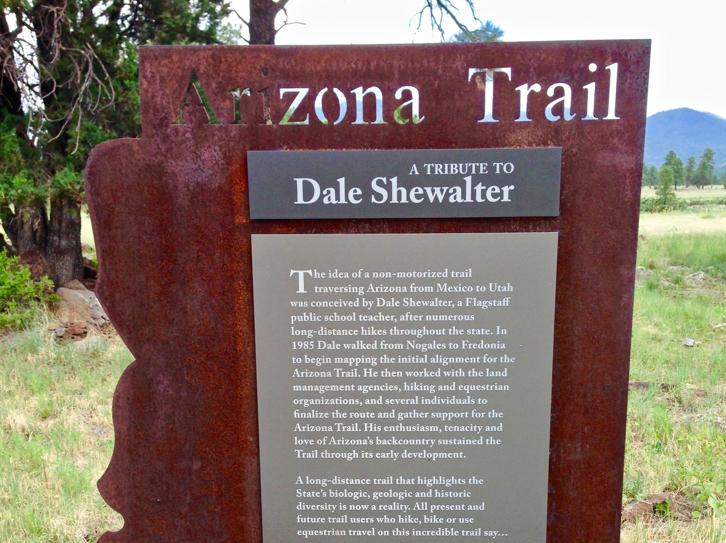 A tribute to Dale Shewalter, the man responsible for the creation of the Arizona Trail, can be found in Flagstaff's Buffalo Park.