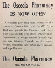 An early Osceola Pharmacy advertisement in the Press Journal touts its location at the corner of Osceola Boulevard and Old Dixie Highway. The manager at the time was Iris Keffer.