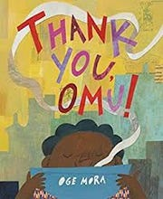 """A book about giving thanks: """"Thank You, Omu!"""" by Oge Mora."""