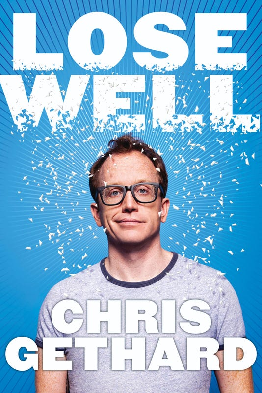 How to 'Lose Well,' and 5 more invaluable lessons from Chris Gethard's self-help book