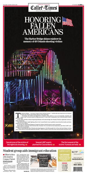 The front page of the Caller-Times on June 18, 2016 featuring the Harbor Bridge lit up in rainbow colors to honor the victims of the Pulse nightclub shooting.